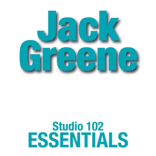 Jack Greene: Suite 102 Essentials by Jack Greene