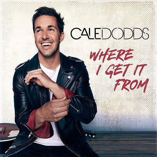 Where I Get It From by Cale Dodds