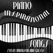 Amazing Grace: Piano Inspirational Songs by Steven Anderson