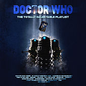 Doctor Who - The Totally Dalektable Playlist by Various Artists