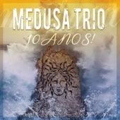 Medusa Trio, 10 Anos! de Medusa Trio