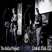 Live at Club 152 by Delta Project
