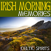 Irish Morning Memories by Celtic Spirits