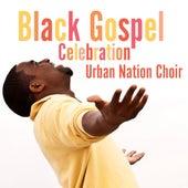Black Gospel Celebration by Urban Nation Choir
