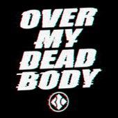 Over My Dead Body von Blind Channel