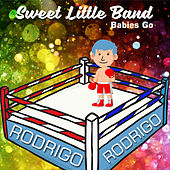 Babies Go Rodrigo by Sweet Little Band