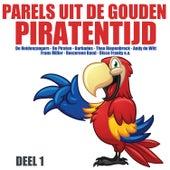 Parels uit de Gouden Piratentijd, Deel 1 by Various Artists