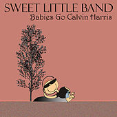 Babies Go Calvin Harris by Sweet Little Band
