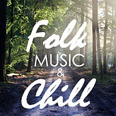 Folk Music And Chill von Various Artists