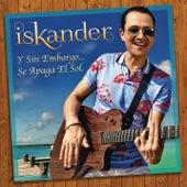 Y Sin Embargo... Se Apaga el Sol by Iskander