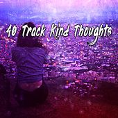 40 Track Kind Thoughts by Music For Meditation