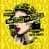 God Save The Groove Vol. 1 (Presented by Cato Anaya) de Kryder