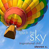 Touch the Sky: Inspirational Chill de Steven C