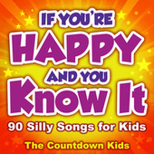 If You're Happy and You Know It: 90 Silly Songs for Kids de The Countdown Kids