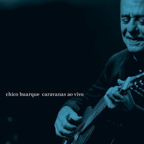 Caravanas Ao Vivo by Chico Buarque