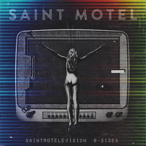 saintmotelevision B-sides by Saint Motel