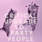 Yo, Party People di Critical Upgrade