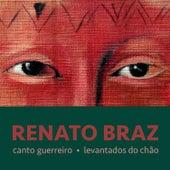 Canto Guerreiro - Levantados do Chão by Renato Braz