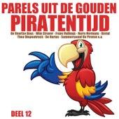 Parels uit de Gouden Piratentijd, Deel 12 by Various Artists
