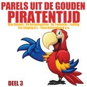 Parels uit de Gouden Piratentijd, Deel 3 by Various Artists