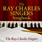 The Ray Charles Singers Songbook by Ray Charles