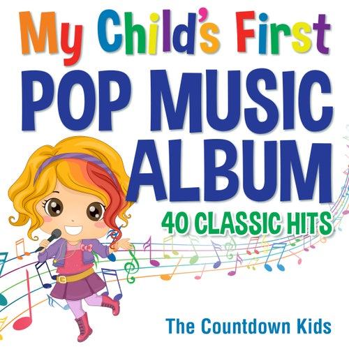 My Child's First Pop Music Album: 40 Classic Hits de The Countdown Kids