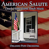 American Salute: Down Home Front Porch Music von 101 Strings Orchestra