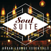 Soul Suite: Urban Lounge Essentials de Various Artists