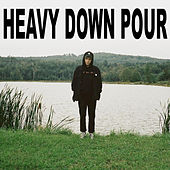 Heavy Down Pour by Lil Zubin
