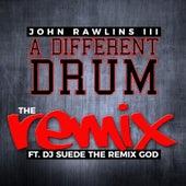 A Different Drum (The Remix) de John Rawlins III