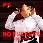 No Fuckery by Nemz