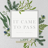 It Came to Pass (Worthy, Worthy) by Vertical Worship