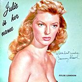Julie Is Her Name (Remastered) by Julie London