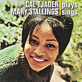Cal Tjader Plays, Mary Stallings Sings (Remastered) by Cal Tjader