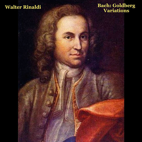 Bach: Goldberg Variations by Walter Rinaldi