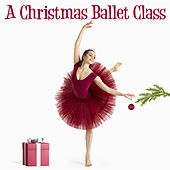 A Christmas Ballet Class, Vol. 1 von Andrew Holdsworth