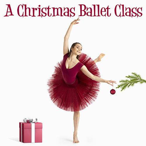 A Christmas Ballet Class, Vol. 1 by Andrew Holdsworth