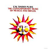 Plays The Contemporary Music Of Mexico And Brasil (Remastered) by Cal Tjader