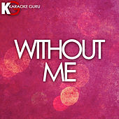 Without Me (Originally Performed by Halsey) (Karaoke Version) von Karaoke Guru (1) BLOCKED