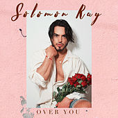 Over You by Solomon Ray