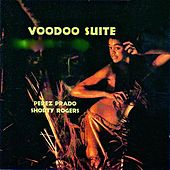 The Voodoo Suite (Remastered) by Perez Prado