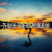 75 Auras That Aid Meditation von Lullabies for Deep Meditation