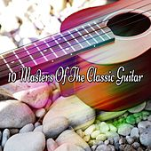 10 Masters Of The Classic Guitar by Guitar Instrumentals