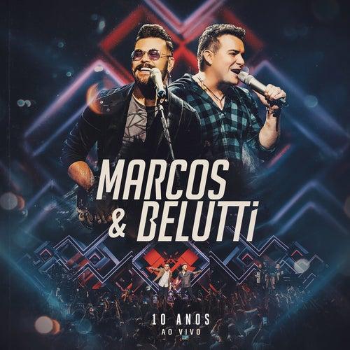 Marcos & Belutti - 10 Anos (Ao Vivo) de Marcos & Belutti