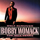 Only Survivor: The MCA Years by Bobby Womack