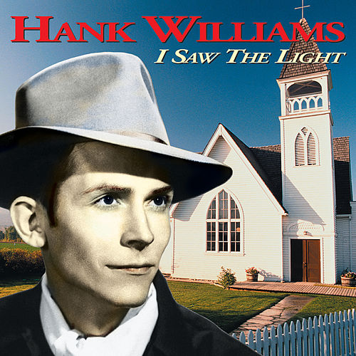 I Saw The Light (Expanded Edition) by Hank Williams