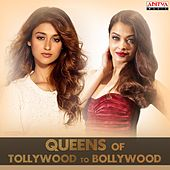 Queens of Tollywood to Bollywood by Various Artists