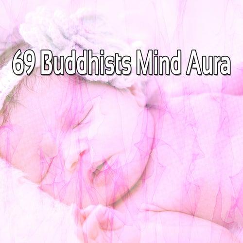 69 Buddhists Mind Aura by Lullaby Land