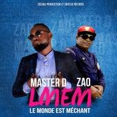 LMEM - Le monde est méchant by Master D
