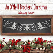 An O'Neill Brothers' Christmas - Relaxing Piano von The O'Neill Brothers